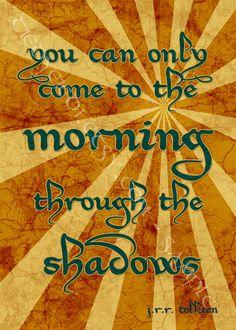 Tolkien Quote - Morning Through Shadows - 5x7 Print. $8.00 USD, via Etsy.