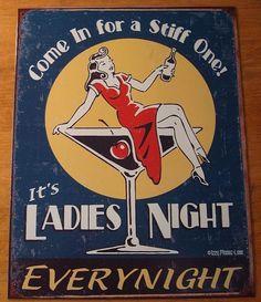 LADIES NIGHT EVERY NIGHT - COME IN FOR A STIFF ONE - MARTINI SIGN Bar Pub Decor #RusticPrimitive