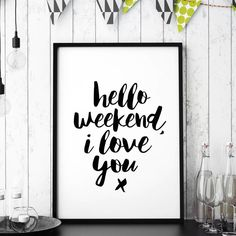 'Hello Weekend, I Love You' Typography Print - shop by subject Typography Quotes, Typography Prints, Typography Poster, Hand Lettering, Inspirational Words Of Wisdom, Inspirational Posters, Motivational Quotes, Excuse Moi, Thoughts