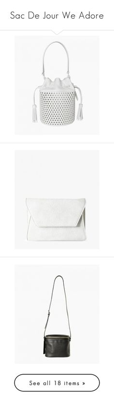 """""""Sac De Jour We Adore"""" by azaleasf on Polyvore featuring bags, handbags, shoulder bags, white, leather shoulder bag, leather cross body purse, crossbody handbags, white leather purse, white leather handbags and grey"""