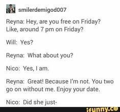 Nico: Yes,Iam. Nico: Did shejust- - iFunny :) Percy Jackson Head Canon, Percy Jackson Ships, Percy Jackson Quotes, Percy Jackson Fan Art, Percy Jackson Books, Percy Jackson Fandom, Solangelo, Percabeth, Geeks