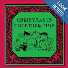 Christmas Is Together-Time (Peanuts): Charles M. Schulz: 9781933662374: Amazon.com: Books