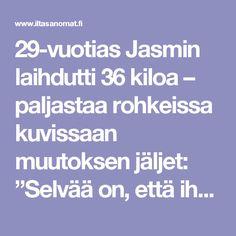 """29-vuotias Jasmin laihdutti 36 kiloa – paljastaa rohkeissa kuvissaan muutoksen jäljet: """"Selvää on, että iho roikkuu"""" - Laihdutus - Ilta-Sanomat"""
