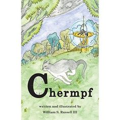 #Book Review of #Chermpf from #ReadersFavorite - https://readersfavorite.com/book-review/chermpf  Reviewed by Jack Magnus for Readers' Favorite  Chermpf is a children's fantasy written and illustrated by William S. Russell III. Grace was busy drawing a flying tarantula when Grandpa Sal roared up in his Corvette. He was carrying a cardboard box when he walked into the house. Ann, Grace's mother, and Grace both wanted to see what was in that box, and it turned out to be a small tabby kitten…