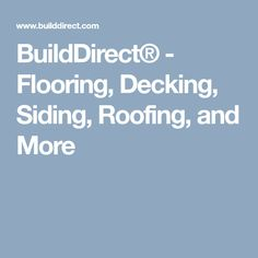 BuildDirect® - Flooring, Decking, Siding, Roofing, and More