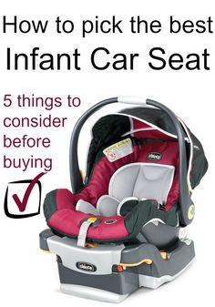 How to select the Best Infant Car Seat. 5 things you need to consider before buying.