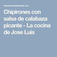 Chipirones con salsa de calabaza picante - La cocina de Jose Luis Pumpkin Dip, Recipes, Cooking