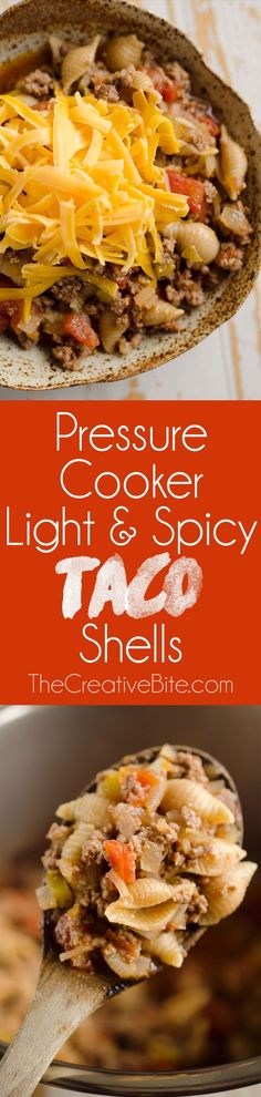 Pressure Cooker Light & Spicy Taco Shells -- add more than 1 cup pasta. Only use taco seasoning. Don't need extra salt etc. Used can green chilis. Really good!