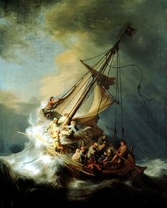 """Christ in the Storm by Rembrandt van Rijn, 1632. Jesus, asleep in the boat on the Sea of Galilee, is awakened by his fearful disciples and calms the storm with the words """"Peace, be still""""."""