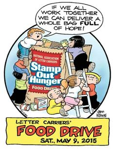 Saturday May 9th 2015.... Don't forget to leave your bag of nonperishable food at mailbox.
