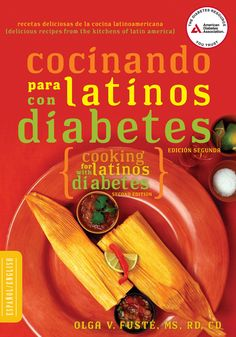 In Cocinando para Latinos con Diabetes, each recipe is provided in Spanish and English and is suitable for any diabetes meal plan. Nutricion y recetas españolas. Cocinando para diabetes tipo 1 y tipo 2.