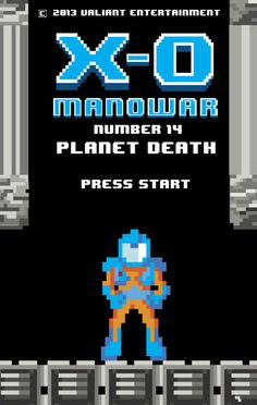 """8 bit XO Manowar, from 2012 """"Harbinger Wars"""" game variant covers (which are funny and pretty cool) Best Comic Books, Comic Books Art, Valiant Comics, Space Ghost, Classic Video Games, Metroid, Fun Comics, Comic Book Artists, Comic Book Covers"""