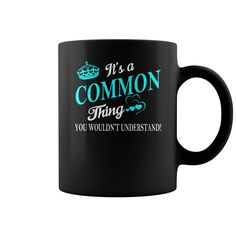It's a COMMON Thing Name Mugs #gift #ideas #Popular #Everything #Videos #Shop #Animals #pets #Architecture #Art #Cars #motorcycles #Celebrities #DIY #crafts #Design #Education #Entertainment #Food #drink #Gardening #Geek #Hair #beauty #Health #fitness #History #Holidays #events #Home decor #Humor #Illustrations #posters #Kids #parenting #Men #Outdoors #Photography #Products #Quotes #Science #nature #Sports #Tattoos #Technology #Travel #Weddings #Women