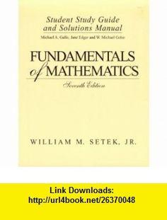 Fundamentals of Mathematics Student Study Guide and Solutions Manual (9780133825824) William M. Setek , ISBN-10: 0133825825  , ISBN-13: 978-0133825824 ,  , tutorials , pdf , ebook , torrent , downloads , rapidshare , filesonic , hotfile , megaupload , fileserve