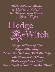 Hedge Witch - Walk between worlds of shadow and light. The wisewoman travels in spirit flight. Oh, ye witches of olde beyond the hedge, pierce the veil and walk the edge with herbs and potions that comfort and heal come together and turn the wheel. Gypsy Moon, Wicca Witchcraft, Hedge Witchcraft, Green Witchcraft, Wiccan Witch, Practical Magic, Wise Women, Book Of Shadows, Hedges