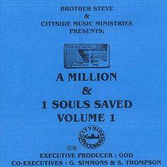 Brother Steve A Million & 1 Souls Saved, Vol. 1
