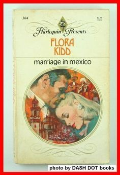 USED (GD) Marriage in Mexico (Harlequin Presents, 304) by Flora Kidd  | eBay