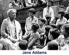 Jane Addams worked mainly to improve child life