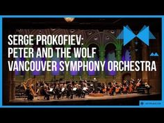 Serge Prokofiev: Peter and the Wolf. Vancouver Symphony Orchestra. - YouTube
