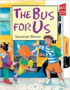 The Bus for Us: Suzanne Bloom: 9781620914410: Amazon.com: Books