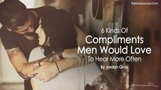 6 Kinds Of Compliments Men Would Love To Hear More Often - https://themindsjournal.com/6-kinds-of-compliments-men-would-love-to-hear-more-often/