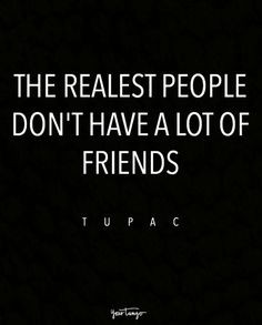 On the realest people.