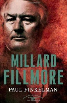 Millard Fillmore (The American Presidents #13) by Paul Finkelman, Arthur M. Schlesinger Jr. http://www.bookscrolling.com/the-best-books-to-learn-about-president-millard-fillmore/