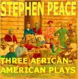 THREE OF THE BEST AFRICAN-AMERICAN PLAYS DRAWN FROM HISTORY