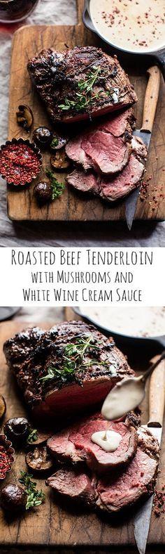 Roasted Beef Tenderloin with Mushrooms and White Wine Cream Sauce.