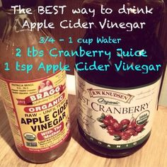 The BEST way to drink apple cider vinegar. Quick recipe that includes cranberry … The BEST way to drink apple cider vinegar. Quick recipe that includes cranberry juice and apple cider vinegar. Great drink to promote health and wellness. Apple Cider Vinegar Uses, Apple Cider Vinegar Remedies, Apple Cider Vinegar For Weight Loss, Apple Sider Vinegar Diet, Apple Coder Vinegar Drink, Drinking Apple Cider Vinegar, Apple Cider Vinegar Diabetes, Healthy Choices, Healthy Life