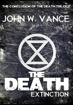 The Death: Extinction (The Death Trilogy, #3) Rating: 2/5 Finished: 1/24/16