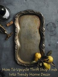 I have an old silver tray somewhere, gotta find it and then hit the thrift stores for these other ideas. Great ideas in here, especially using old scarves and sweaters as vintage throw pillow covers, man that would be a great home business to start!
