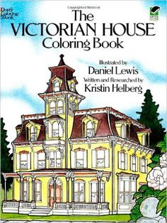 The Victorian House Coloring Book.