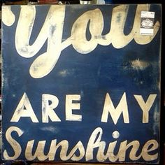 You are my sunhine