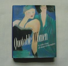 Quotable Women: A Collection Of Shared Thoughts Miniature Edition Book