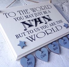 Nan personalised gift, quoted wooden sign. Great for a Mothers Day gift. Wording changed to suit, gift for grandma, present for Mum, nanny by AceSentimentalGifts on Etsy https://www.etsy.com/uk/listing/506226251/nan-personalised-gift-quoted-wooden-sign