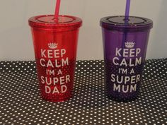 Custom Keep Calm acrylic cups with straw and by TheHomeMadeHoliday super mom super dad