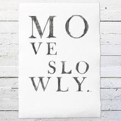 """""""Move slowly"""" Druck auf Büttenpapier oder Leinwand -Kalender, Notizbücher & Drucke für ein besseres Leben bestellen im Onlineshop von EINE DER GUTEN"""