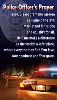 Lord, please guide and protect our law enforcement.