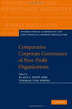 Comparative Corporate Governance of Non-Profit Organizations (International Corporate Law and Financial Market Regulation) by Hopt/Von Hippel. $127.02