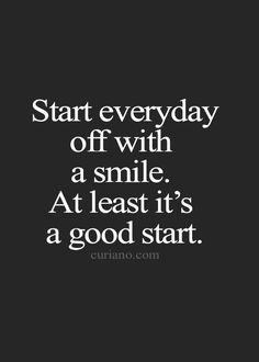 Start everyday off with a smile