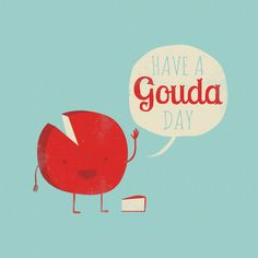 Have a Gouda Day Stretched Canvas by Muddybeats | Society6