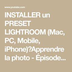 INSTALLER un PRESET LIGHTROOM (Mac, PC, Mobile, iPhone)⎜Apprendre la photo - Épisode 10 - YouTube Photo Pour Instagram, Presets Lightroom, Belle Photo, Mac, Photoshop, Iphone, Math Equations, Poppy