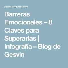 Barreras Emocionales – 8 Claves para Superarlas | Infografía – Blog de Gesvin