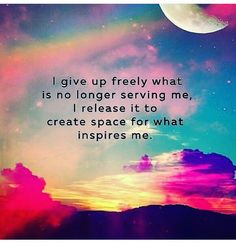 give up what is not serving me, create space for what's good for me #quotes