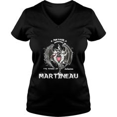 Funny TShirt For Men/Women. Birthday Gifts For MARTINEAU #gift #ideas #Popular #Everything #Videos #Shop #Animals #pets #Architecture #Art #Cars #motorcycles #Celebrities #DIY #crafts #Design #Education #Entertainment #Food #drink #Gardening #Geek #Hair #beauty #Health #fitness #History #Holidays #events #Home decor #Humor #Illustrations #posters #Kids #parenting #Men #Outdoors #Photography #Products #Quotes #Science #nature #Sports #Tattoos #Technology #Travel #Weddings #Women