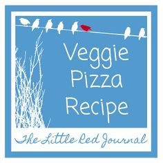 The Little Red Journal: Veggie Pizza