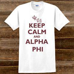 Keep Calm and Alpha Phi Sorority T-Shirts $15.95