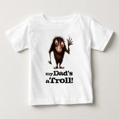 Shop My Dad's a Troll - Funny Kid's Father's Day Baby T-Shirt created by StrangeStore. Personalize it with photos & text or purchase as is! Father's Day T Shirts, Baby Shirts, Pirate Baby, Pirate Shirts, Toddler Humor, Stylish Baby, 2nd Birthday, Birthday Ideas, Toddler Outfits