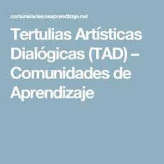 Tertulias Artísticas Dialógicas (TAD) – Comunidades de Aprendizaje